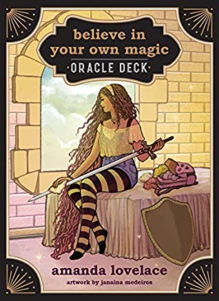 believe in your own magic: a 45-card oracle deck and guidebook by Amanda Lovelace