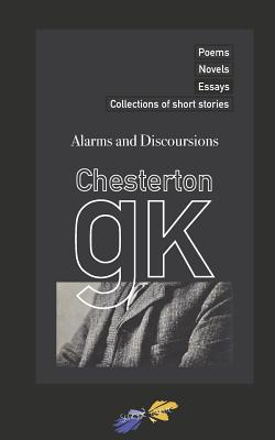 Alarms and Discoursions by G. K. Chesterton