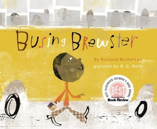 Busing Brewster by R.G. Roth, Richard Michelson
