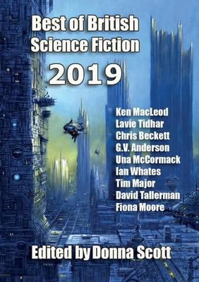 Best of British Science Fiction 2019 by Lavie Tidhar, Ken MacLeod, Donna Scott