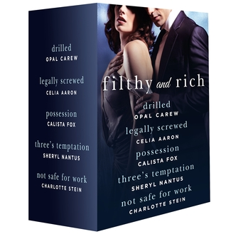 Filthy and Rich: A Billionaire Menage Romance Box Set by Calista Fox, Christina Saunders, Monique Patterson, Celia Aaron, Sheryl Nantus, Opal Carew, Charlotte Stein