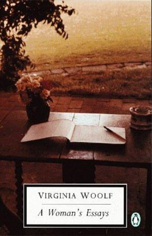 A Woman's Essays (Selected Essays #1) by Virginia Woolf, Rachel Bowlby