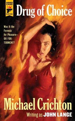 Drug of Choice by Michael Crichton, John Lange