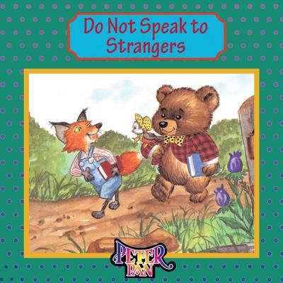 Do Not Speak to Strangers by John Costanza