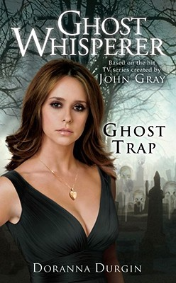 Ghost Trap (Ghost Whisperer) by Doranna Durgin