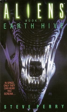 Aliens: Earth Hive by Steve Perry, Mark A. Nelson, Mark Verheiden