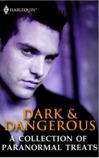 Dark & Dangerous by Susan Kearney, Susan Krinard, Julie Kenner, Tanith Lee, Julie Leto, Evelyn Vaughn
