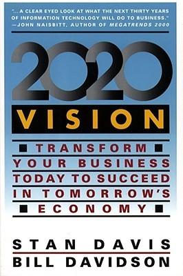 2020 Vision by Bill Davidson, Stan Davis