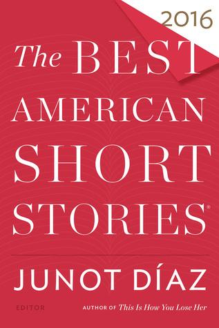 The Best American Short Stories 2016 by Heidi Pitlor, Junot Díaz