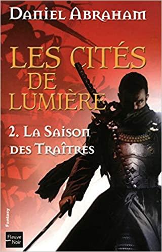 La Saison des traîtres by Daniel Abraham