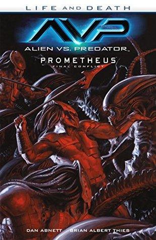 Alien vs. Predator: Life and Death by Brian Albert Thies, Dan Abnett, Rain Beredo