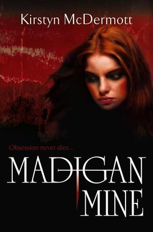 Madigan Mine by Kirstyn McDermott