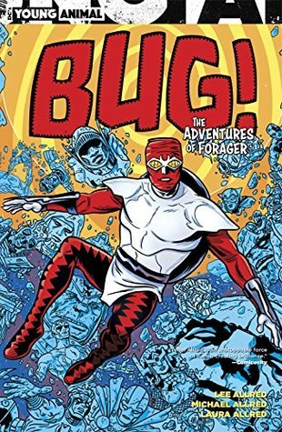 Bug! The Adventures of Forager by Mike Allred, Lee Allred, Laura Allred
