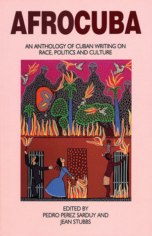 AfroCuba: An Anthology of Cuban Writing on Race, Politics and Culture by Jean Stubbs