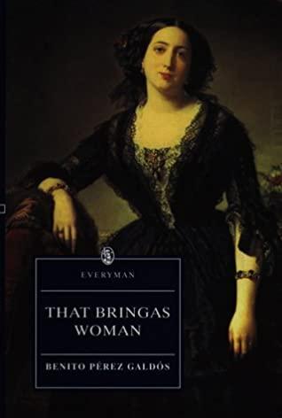 That Bringas Woman by Benito Pérez Galdós