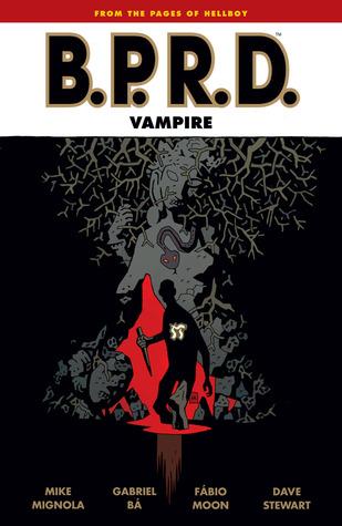 B.P.R.D.: Vampire by Mike Mignola, Gabriel Bá, Fábio Moon, Dave Stewart