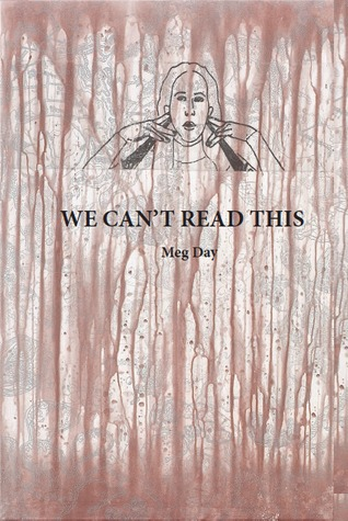 We Can't Read This by Meg Day