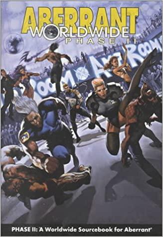 Aberrant Worldwide: Phase II by Lucien Soulban, Ivan Velez Jr., Steve DiPesa