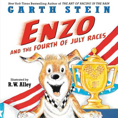 Enzo and the Fourth of July Races by Garth Stein
