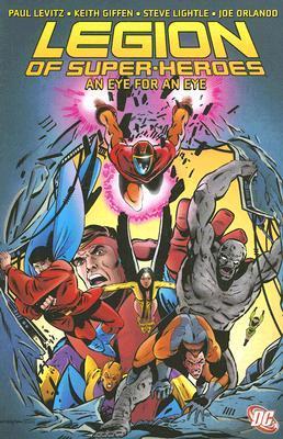 Legion of Super-Heroes, Vol. 1: An Eye for an Eye by Steve Lightle, Keith Giffen, Larry Mahlstedt, Paul Levitz, Joe Orlando