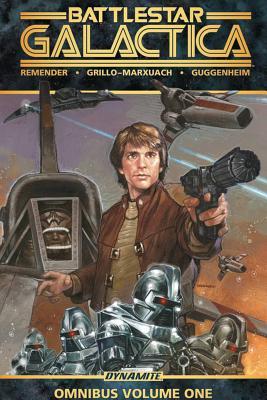 Battlestar Galactica Classic Omnibus, Volume 1 by Javier Grillo-Marxuach, Rick Remender, Marc Guggenheim