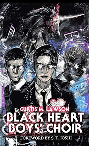 Black Heart Boys' Choir by S.T. Joshi, Curtis M. Lawson
