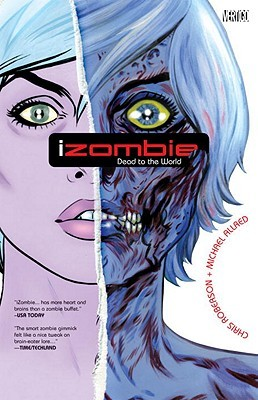 iZombie, Vol. 1: Dead to the World by Chris Roberson