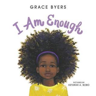 I Am Enough by Grace Byers, Keturah A. Bobo