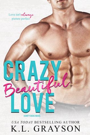 Crazy Beautiful Love by K.L. Grayson