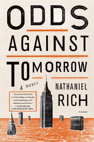 Odds Against Tomorrow: A Novel by Nathaniel Rich