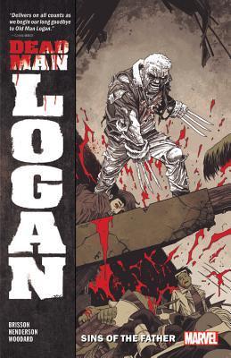 Dead Man Logan, Vol. 1: Sins of the Father by Mike Henderson, Ed Brisson