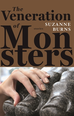 The Veneration of Monsters by Suzanne Burns