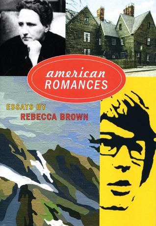 American Romances: Essays by Rebecca Brown