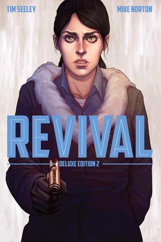 Revival - Deluxe Collection. Volume 2 by John Rauch, Jenny Frison, Mike Norton, Crank!, Rob Guillory, Art Baltazar, Mark Englert, John Layman, Tim Seeley