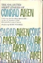 The Collected Short Stories of Conrad Aiken by Conrad Aiken