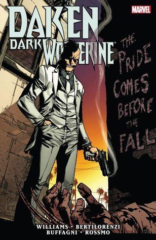 Daken: Dark Wolverine: The Pride Comes Before The Fall by Riley Rossmo, Mick Bertilorenzi, Rob Williams, Matteo Buffagni