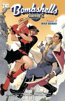 Bombshells: United, Vol. 2: War Bonds by Marguerite Bennett, Sandy Jarrell