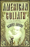 American Goliath: Inspired by the True, Incredible Events by Harvey Jacobs