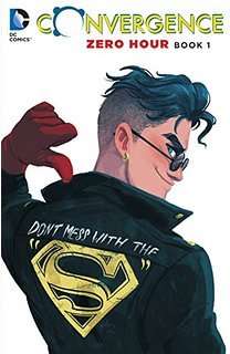 Convergence: Zero Hour, Book One by Christy Marx, Ron Marz, Rags Morales