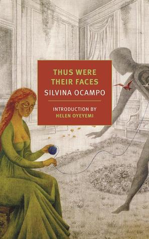 Thus Were Their Faces by Silvina Ocampo
