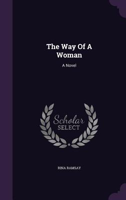 The Way of a Woman by Rina Ramsay