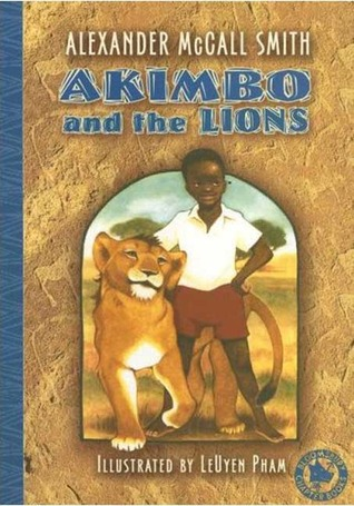 Akimbo and the Lions by Alexander McCall Smith, LeUyen Pham