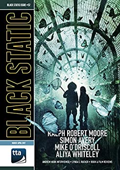 Black Static Issue 57 by Andrew Hook, Gary Couzens, Ralph Robert Moore, Peter Tennant, Aliya Whiteley, Andy Cox, Simon Avery, Lynda E. Rucker, Mike O'Driscoll