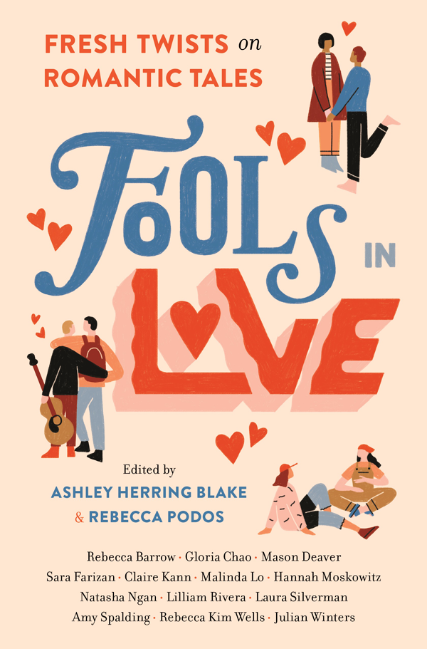 Fools in Love by Hannah Moskowitz, Natasha Ngan, Rebecca Kim Wells, Ashley Herring Blake, Rebecca Podos, Amy Spalding, Sara Farizan, Laura Silverman, Gloria Chao, Rebecca Barrow, Julian Winters, Claire Kann, Lilliam Rivera