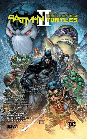 Batman/Teenage Mutant Ninja Turtles II by James Tynion IV, Freddie E. Williams II