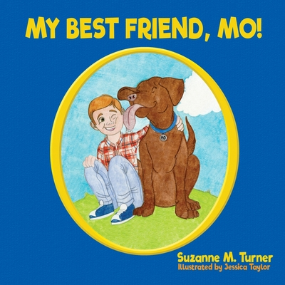 My Best Friend, Mo! by Suzanne M. Turner