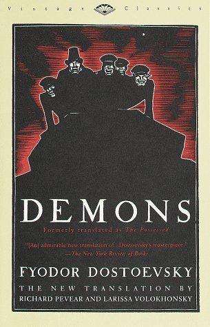 Demons by Fyodor Dostoyevsky, Larissa Volokhonsky, Richard Pevear
