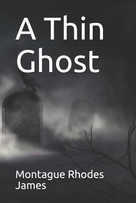 A Thin Ghost by Montague Rhodes James