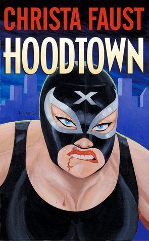 Hoodtown by Rafael Navarro, Christa Faust