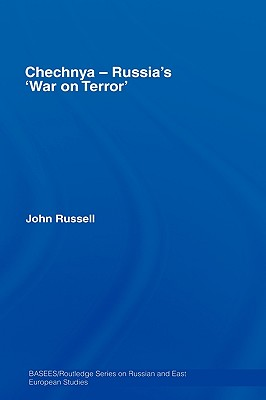 Chechnya - Russia's 'war on Terror' by John Russell
